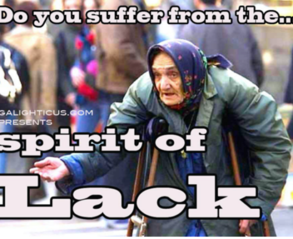 Never Have the Spirit of Lack